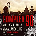 Complex 90: Mike Hammer, Book 18 Audiobook by Mickey Spillane, Max Allan Collins Narrated by Stacy Keach