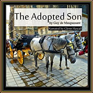 The Adopted Son | [Guy de Maupassant]