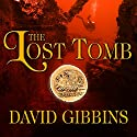 The Lost Tomb: Jack Howard, Book 3 Audiobook by David Gibbins Narrated by James Langton