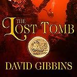 The Lost Tomb: Jack Howard, Book 3 | David Gibbins