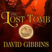 The Lost Tomb: Jack Howard, Book 3 | [David Gibbins]