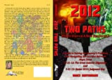 img - for 2012 TWO PATHS: End of Days or A New Beginning? A Guide to Navigating the Corridor Between Maya Dates 12-21-12: The Great Galactic Alignment and 3-31-13: Easter 2013; Judgement Day book / textbook / text book