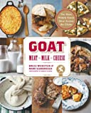 Bruce Weinstein Goat: Meat, Milk, Cheese