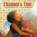 Elizabeti's Doll Audiobook by Stephanie Stuve-Bodeen Narrated by Lynn Whitfield
