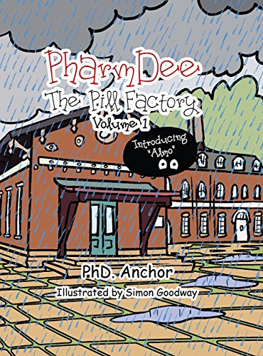 Pharmdee (The Pill Factory Volume 1)  by Ph.D Anchor – A unique children's book with gorgeous pictures that will charm adults as well.