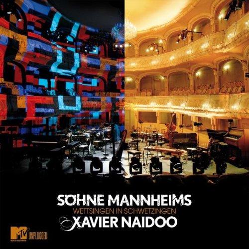 Xavier Naidoo - Wettsingen in Schwetzingen/MTV - Zortam Music