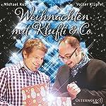 Weihnachten mit Klufti & Co. | Volker Klüpfel,Michael Kobr