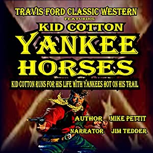 Yankee Horses: A Travis Ford Western Featuring Kid Cotton Audiobook