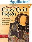 Foolproof Crazy-Quilt Projects: 10 Pr...