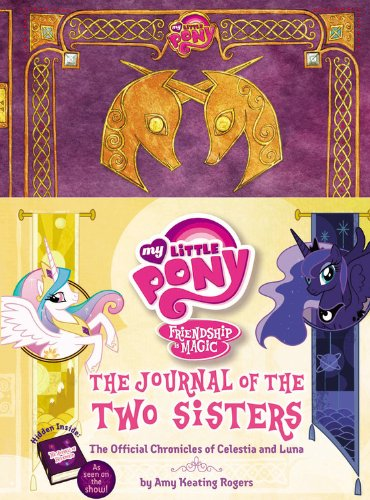 My Little Pony: The Journal of the Two Sisters: The Official Chronicles of Princesses Celestia and Luna (My Little Pony, Friendship Is Magic) - Malaysia Online Bookstore