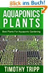 Aquaponics Plants: Best Plants For Aq...