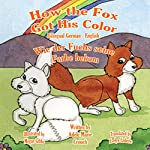 How the Fox Got His Color (Bilingual German-English) | Adele Marie Crouch,Megan Gibbs,Evelyn Enderle
