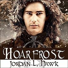 Hoarfrost: Whyborne & Griffin, Book 6 (       UNABRIDGED) by Jordan L. Hawk Narrated by Julian G. Simmons