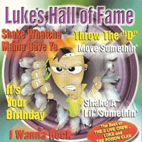 Luke's Hall Of Fame: The Best Of The 2 Live Crew, Luke & The Poison Clan [Clean]
