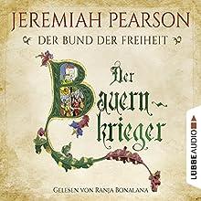 Der Bauernkrieger (Der Bund der Freiheit 3) Hörbuch von Jeremiah Pearson Gesprochen von: Ranja Bonalana