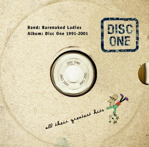 Barenaked Ladies - What the World Needs Now Is...: The Ultimate Love Collection Disc 1 - Zortam Music