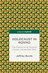The Holocaust in Rovno: The Massacre...