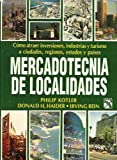img - for Mercadotecnia de Localidades: Como Atraer Inversiones, Industrias y Turismo a Ciudades, Regiones, Estados y Paises book / textbook / text book