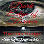 Dark Edge of Forever, Part One | Thomas Hodge