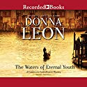 The Waters of Eternal Youth Audiobook by Donna Leon Narrated by David Colacci