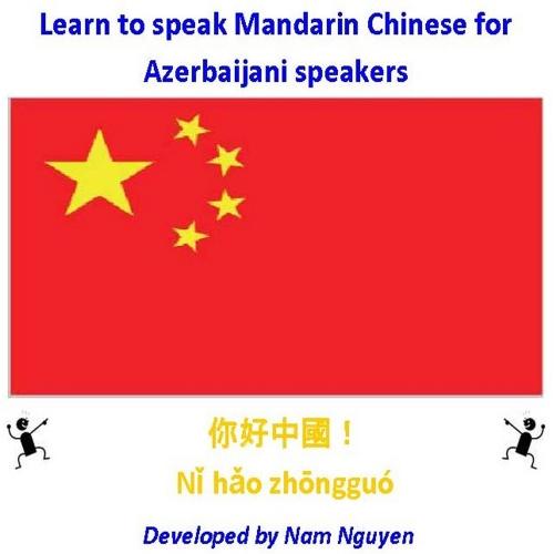 Nam Nguyen - Learn to Speak Mandarin Chinese for Azerbaijani Speakers