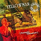 Fantastic Yellowman