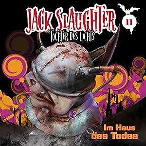 Im Haus des Todes (Jack Slaughter - Tochter des Lichts 11) Hörspiel
