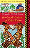 The Good Husband of Zebra Drive (No 1 Ladies Detective Agency 8)