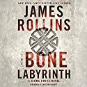 The Bone Labyrinth: Sigma Force, Book 11 (       UNABRIDGED) by James Rollins Narrated by Christian Baskous