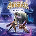 Fire and Ice: Spirit Animals, Book 4 Audiobook by Shannon Hale Narrated by Nicola Barber