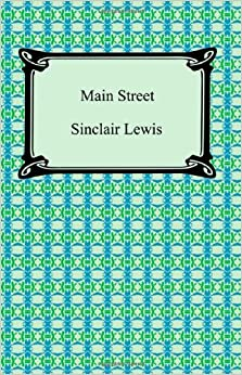 an analysis of sinclair lewiss novel main street Main street is a novel by sinclair lewis main street opens as carol milford (the main character) these papers were written primarily by students and provide critical analysis of main street by sinclair lewis main street.