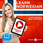 Norwegian Easy Reader - Easy Listener - Parallel Text Norwegian Audio Course No. 1 Hörbuch von  Polyglot Planet Gesprochen von: Anette Olsen, Daniel Ugland, Christopher Tester