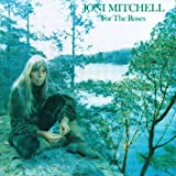 Joni Mitchell For The Roses