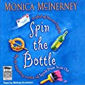 Spin the Bottle (       UNABRIDGED) by Monica McInerney Narrated by Melissa Eccleston