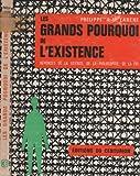 img - for Les grands pourquoi de l'existence - R ponses de la science, de la philosophie, de la foi book / textbook / text book