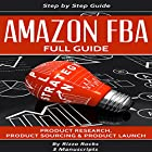 Amazon FBA: How to Become a Successful Amazon FBA Seller Hörbuch von Rizzo Rocks Gesprochen von: Mike Norgaard
