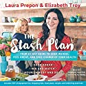The Stash Plan: Your 21-Day Guide to Shed Weight, Feel Great, and Take Charge of Your Health Audiobook by Laura Prepon, Elizabeth Troy Narrated by Laura Prepon, Elizabeth Troy, Candace Thaxton
