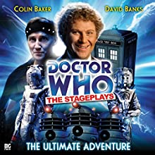 Doctor Who - The Ultimate Adventure Audiobook by Terrance Dicks Narrated by Colin Baker, Noel Sullivan, David Banks, Nadine Cox, Nicholas Briggs