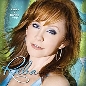 Amazon.com: Keep on Loving You: REBA MCENTIRE: Music