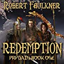 Redemption: Prydain, Book One Audiobook by Robert Faulkner Narrated by Michael Troughton