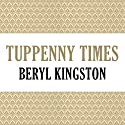 Tuppenny Times (       UNABRIDGED) by Beryl Kingston Narrated by Mary Jane Wells