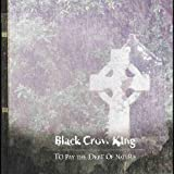 To Pay the Debt of Nature by Black Crow King (2013-08-03)