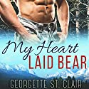 My Heart Laid Bear Audiobook by Georgette St. Clair Narrated by Mackenzie Harte