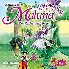Der Zauberwald feiert (Maluna Mondschein 6) Hörbuch von Andrea Schütze Gesprochen von: Cathlen Gawlich