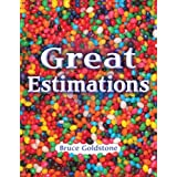 Great Estimationsby Bruce Goldstone