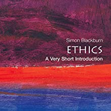 Ethics: A Very Short Introduction Audiobook by Simon Blackburn Narrated by Peter Johnson