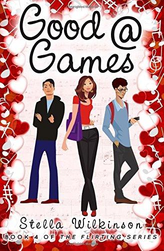 Good @ Games: Volume 4 (The Flirting Games Series)