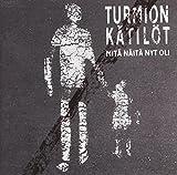 Mita Naita Nyt Oli by Turmion Katilot (2012-07-17)