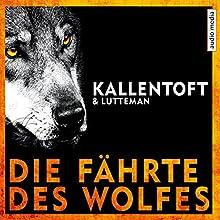 Die Fährte des Wolfes Hörbuch von Mons Kallentoft, Markus Lutteman Gesprochen von: Maximilian Laprell
