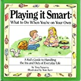 Playing It Smart: What to Do When You're on Your Own